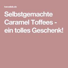 Selbstgemachte Caramel Toffees - ein tolles Geschenk!