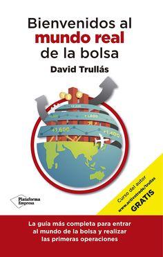 Bienvenidos al mundo real de la bolsa / David Trullás