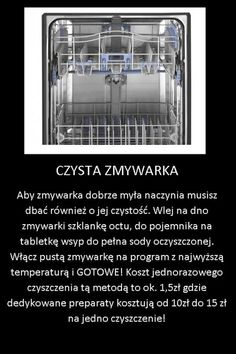 Czysta i lśniąca zmywarka! Home Organisation, Homekeeping, Konmari, Diy Cleaners, Home Hacks, Kitchen Hacks, Good Advice, Declutter, Good To Know