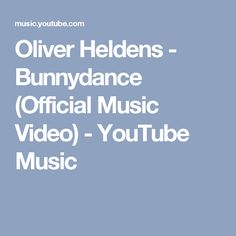 Oliver Heldens - Bunnydance (Official Music Video) - YouTube Music