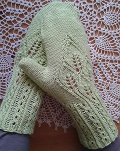 Mittens with Leaves. Made these fingerless. The cuff part is beautiful when done in a stitch-defining yarn.