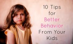 10 Tips for Better Behavior From Your Kids - Amy McCready