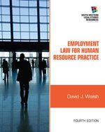 Solution manual for Employment Law for Human Resource Practice 4th Edition by Walsh ISBN 1111972192 9781111972196 INSTRUCTOR SOLUTION MANUAL VERSION  http://solutionmanualonline.com/product/solution-manual-employment-law-human-resource-practice-4th-edition-walsh-isbn-1111972192-9781111972196-instructor-solution-manual-version/