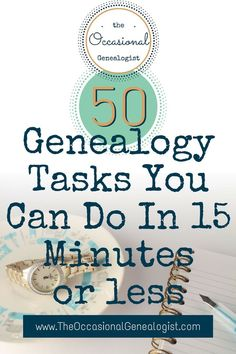 50 Genealogy Tasks You Can Do In 15 Minutes or Less Occasional Genealogists can often find 15 minutes or less for genealogy. But what do you do in 15 minutes or less? Here's 50 suggestions. Genealogy Websites, Genealogy Forms, Genealogy Search, Family Genealogy, Free Genealogy, Ancestry Free, Genealogy Humor, Ancestry Dna, Family Tree Research