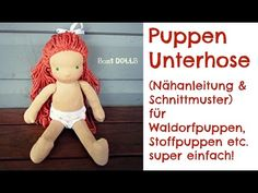 Puppen Unterhose Nähanleitung für Waldorfpuppen, Stoffpuppen etc. - YouTube