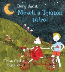 Mesék a Tejúton túlról - Berg Judit - könyváruház Bergen, Minion, Snoopy, Christmas Ornaments, Holiday Decor, Books, Poster, Fictional Characters, Art