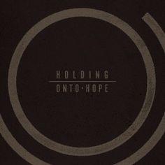 Holding Onto Hope: Holding Onto Hope - 7.5/10