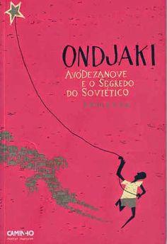 .   Dos Meus Livros: AvóDezanove e o Segredo do Soviético - Ondjaki