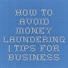 How to avoid money laundering | Tips for Business