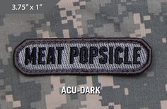 Meat Popsicle Morale Patch - ACU Dark - Express your individuality with our collection of Morale Patches, Embroidered Patches, Velcro Morale Patches, Tactical Morale Patches, Military Morale Patches, and Humorous Morale Patches! Put them on all of your gear: Hats, Jacket, Fleece, Vests, and Backpacks! Get it at http://zuffel.com/collections/morale-patches/products/meat-popsicle-acu-dark