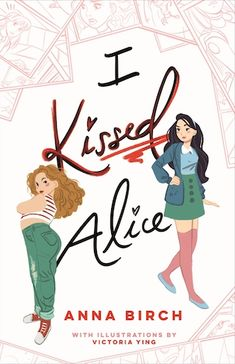 Blog Tour Featuring *I Kissed Alice* by Anna Birch @almost_anna @xpressotours #giveaway ~ I'm Into Books ~ Book Tours & Reviews