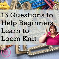 13 Questions for Beginners to Get the Best Start Loom Knitting I wish I'd asked these questions a decade ago when I first picked up a loom. Get the best start loom knitting by learning from my mistakes. Loom Knitting Blanket, Round Loom Knitting, Loom Knitting Stitches, Loom Knitting Projects, Knitted Blankets, Baby Knitting, Start Knitting, Afghan Loom, Spool Knitting