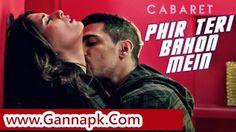 Phir Teri Bahon Mein (Cabaret), Phir Teri Bahon Mein (Cabaret) Mp3, Phir Teri Bahon Mein (Cabaret)  Song Download By Sonu Kakkar