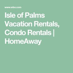 Isle of Palms Vacation Rentals, Condo Rentals | HomeAway