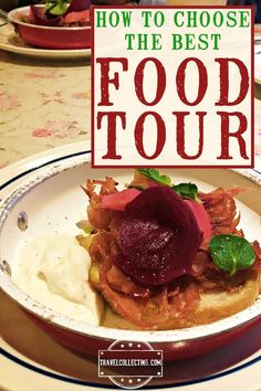 How to choose a food tour: Your food tour travel guide.  Ideas for things to looks for when choosing a food tour, whether it's in NYC, USA, Paris, Italy or elsewhere.  Tips for where to find the best food tours, the different types of food tours available and the best questions to ask #foodtour #foodtravelguide #foodtourideas #travelcollecting