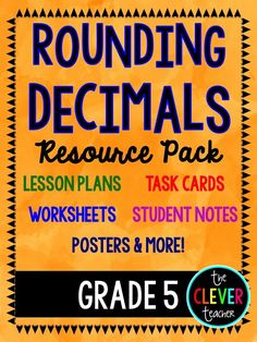 Rounding Decimals Resource Pack (5th grade): 2 lesson plans, note-taking pages, worksheets for independent practice, posters, a quiz, and 32 task cards ($).