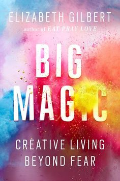 Big Magic: Creative Living Beyond Fear by Elizabeth Gilbert's foray into self-help is that it's not just for the artists and auteurs in your life —virtually anyone can reap priceless benefits from reading it. Gilbert's advice strikes a balance between adult practicality and a childlike sense of wonder. She empowers you to escape the grip of your own self-doubt and fear — and revel in the big, brave magic of self-expr