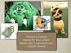 johntspencer:  Create a mascot for your school that actually reflects the school's identity.