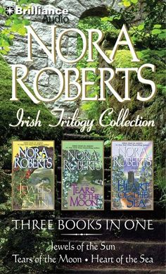 Nora Roberts Irish Trilogy: Jewels of the Sun, Tears of the Moon, Heart of the Sea (Irish Jewels Trilogy)/Nora Roberts. I think I've read this series 20 times lol. I Love Books, Great Books, Books To Read, My Books, Reading Books, Nora Roberts Books, Celebration Quotes, Book Authors, Romance Novels