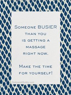You're never too busy to receive a massage. Take the time to take care of…