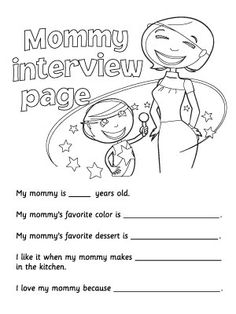 Mommy Interview Questions - Out of the mouth of babes comes the funniest and sweetest things! Print and fill out this Mommy Interview Questionnaire with your child to see what he/she really thinks! Great activity for pre-school or Sunday school class.