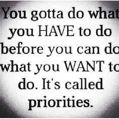 158 Best Priorities Images Inspiring Quotes Quote Life Quotes To