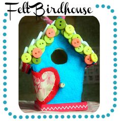 Felt Birdhouse - For the cute Felt Birdies I'm going to make.