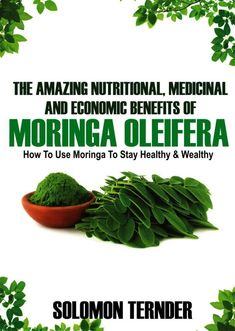 """Another must-listen from my """"The Amazing Nutritional, Medicinal and Economic Benefits of Moringa Oleifera: How to Use Moringa to Stay Healthy and Wealthy."""" by Solomon Ternder, narrated by Michael """"Frish"""" Frishberg. Superfood Recipes, Vegan Recipes, Benefits Of Moringa Seeds, Health Benefits, Where To Buy Moringa, Miracle Soup Recipe, What Is Spirulina, Freezing Lemons, Moringa Leaves"""
