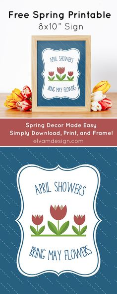 """Free Spring Printable """"April Showers Bring May Flowers"""" Sign to display in your home. Free Printables For Home, Party Printables, Diy Party, Party Favors, May Flowers, April Showers, Name Cards, Paper Goods, Make It Simple"""