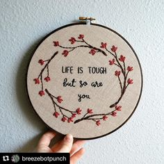 Life Is Tough, But So Are You - Floral Wreath Embroidery Hoop Art - Wall Hanging - Happy Spring Quote - Tree Branches Learn Embroidery, Hand Embroidery Stitches, Embroidery Hoop Art, Hand Embroidery Designs, Cross Stitch Embroidery, Cross Stitch Patterns, Alice And Wonderland Quotes, Crochet, Happy Spring