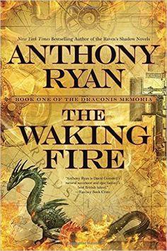The Waking Fire (The Draconis Memoria): Anthony Ryan: 9781101987858: Amazon.com…