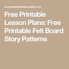 Free Printable Lesson Plans: Free Printable Felt Board Story Patterns