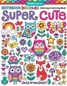 Notebook Doodles Super Cute: Coloring & Activity Book (Design Originals) (32 Adorable Animal Designs; Beginner-Friendly Relaxing, Creative Art Activities; High-Quality Extra-Thick Perforated Paper)