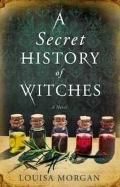 Louisa Morgan's A Secret History of Witches is a recommended book for Outlander fans to read next.
