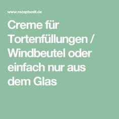 Creme für Tortenfüllungen / Windbeutel oder einfach nur aus dem Glas