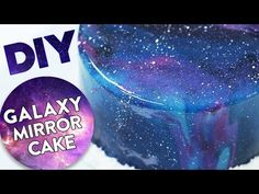 DIY GALAXY MIRROR CAKE! - YouTube