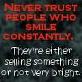 Never Trust People Who Smile  on deviantART Laurell K Hamilton #quotes #books #bookquotes