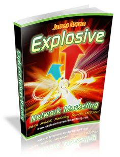 Explosive Network Marketing by James Brown