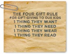 I'AM SO doing this, only 4  gifts for each of my girls from us, because let's face it, Christmas ISN'T about presents, it's about Jesus. I REALLY love this idea & I will put it into practice from this year forward.