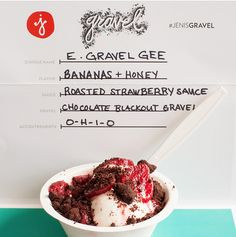 The E. Gravel Gee Bananas + Honey ice cream, Roasted Strawberry sauce, and Chocolate Blackout gravel. (via presidentgee)