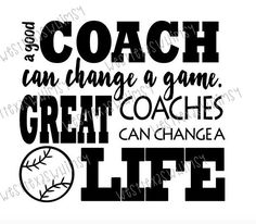 Great Coach SVG, baseball coach svg, tee ball coach svg, softball coach svg, inspirational coach svg, inspirational quote, instant download by WestTexasWhimsy on Etsy Houston - TX / Sports Memorabilia online store. If you don't see what you are looking for shoot me an email - GoHardPro2@gmail.com