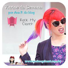 Vitrine da semana - por Ana P. do blog Rock my closet.