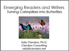 Emerging Readers and Writers: Turning Caterpillars into Butterflies by Sally Clendon, PhD