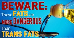 """While trans fats are now increasingly on the """"outs,"""" the vegetable oils replacing trans fats may beeven moreharmful. http://articles.mercola.com/sites/articles/archive/2014/08/31/trans-fat-saturated-fat.aspx"""