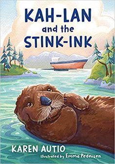 Kah-Lan and the Stink Ink: Autio, Karen, Pedersen, Emma: 9781989724071: Amazon.com: Kindle Store Sea Otter, Chapter Books, Illustrators, Ebooks, This Book, Ink, Artist, Animals, Fictional Characters