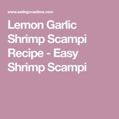 Lemon Garlic Shrimp Scampi Recipe - Easy Shrimp Scampi