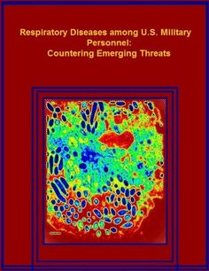 Respiratory Diseases among U.S. Military Personnel: Countering Emerging Threats by Gregory C. Gray. $2.07