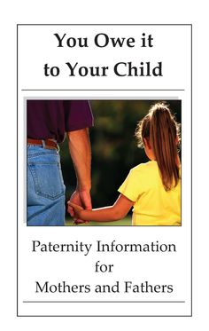 You owe it to your child : paternity information for mothers and fathers, by the Oregon Department of Justice, Division of Child Support
