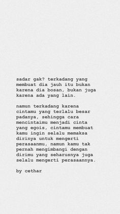 Moody Quotes, Quotes Rindu, Heart Quotes, People Quotes, Tumblr Quotes, Poetry Quotes, Wow Words, Cinta Quotes, Quotes Galau