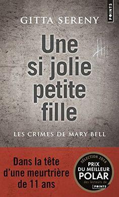 Une si jolie petite fille : Les crimes de Mary Bell de Gitta Sereny http://www.amazon.fr/dp/2757849034/ref=cm_sw_r_pi_dp_QJ-3wb0239WNJ